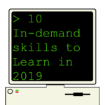 10 In-demand skills to learn in 2019